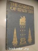 The Gardens of Italy. Том 1.