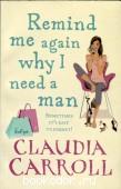 Remind Me Again Why I Need a Man. Claudia Carroll. 2006 г. 300 RUB
